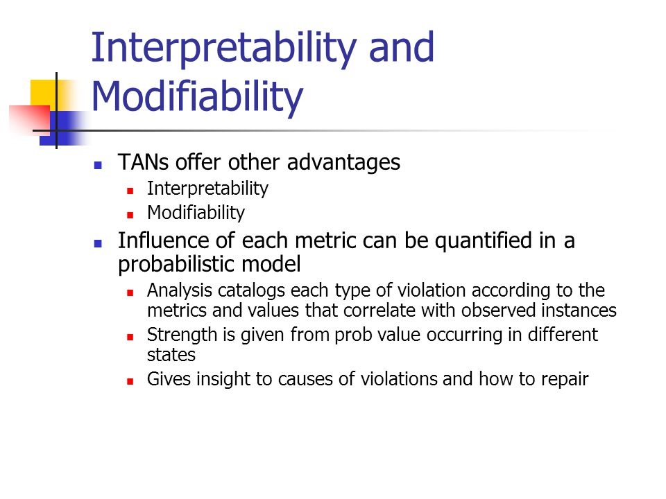 Interpretability and Modifiability