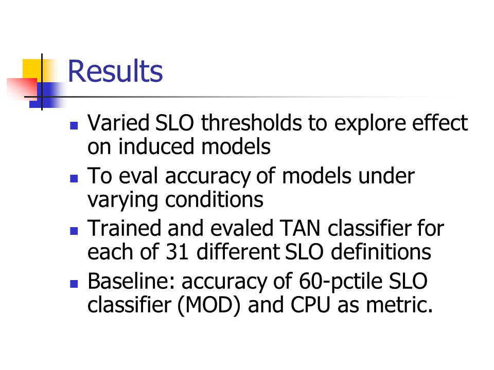 Results Varied SLO thresholds to explore effect on induced models