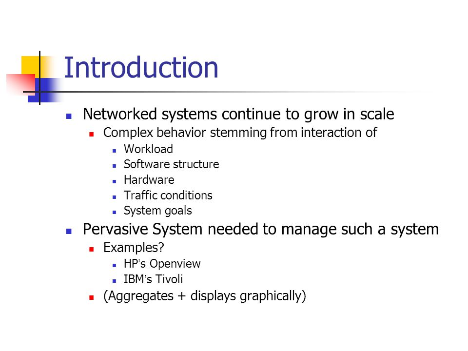 Introduction Networked systems continue to grow in scale