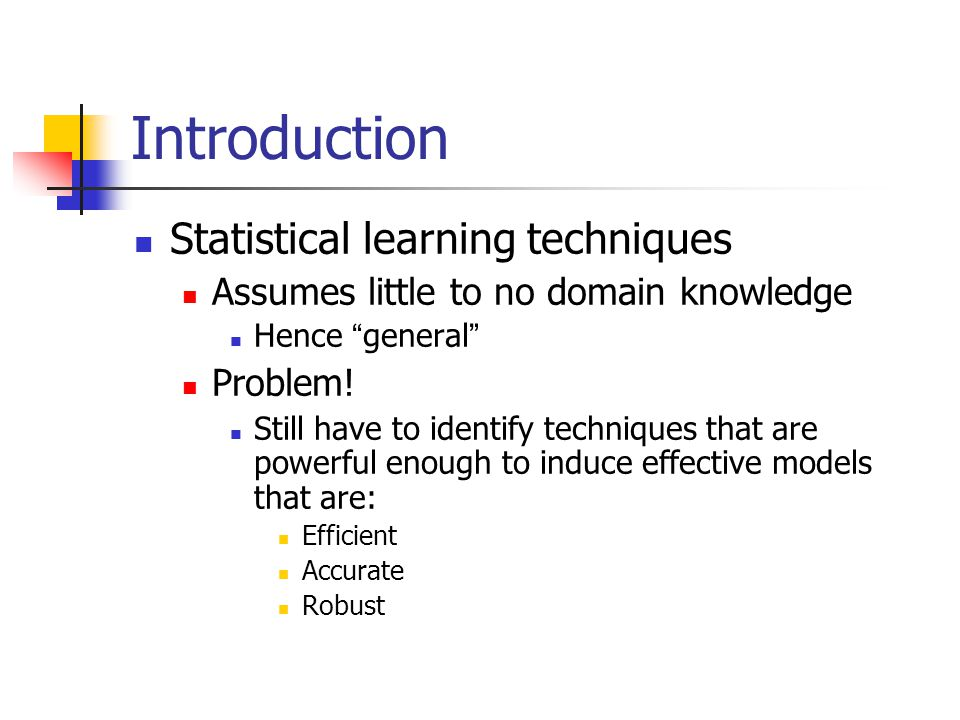 Introduction Statistical learning techniques