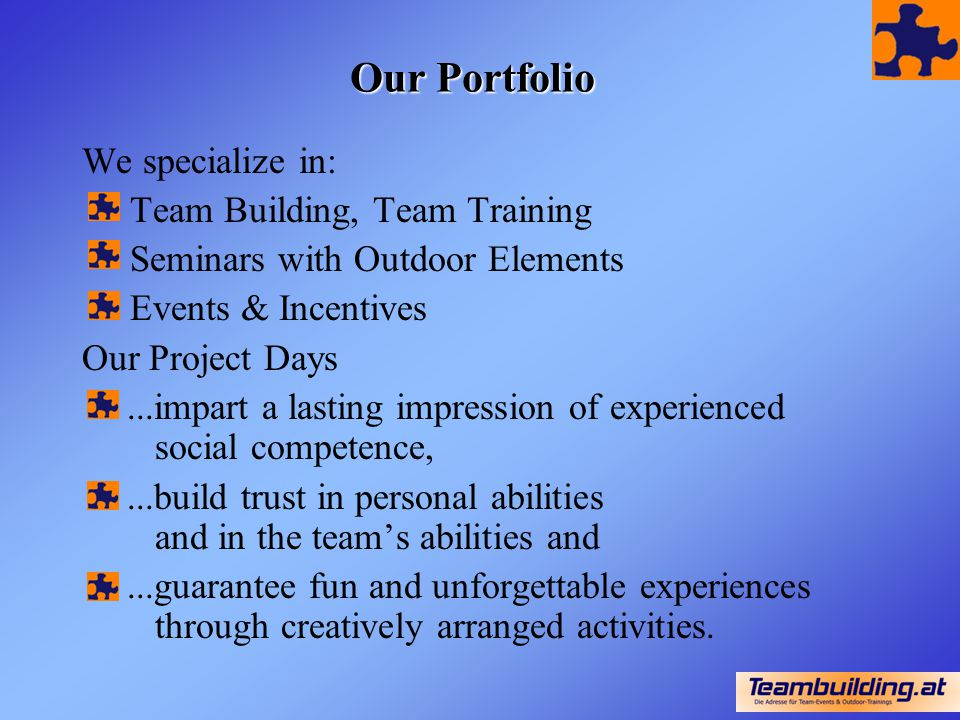 Our Portfolio We specialize in: Team Building, Team Training