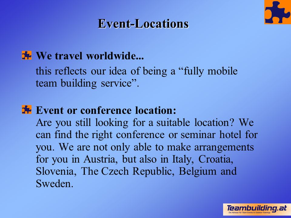 Event-Locations We travel worldwide...