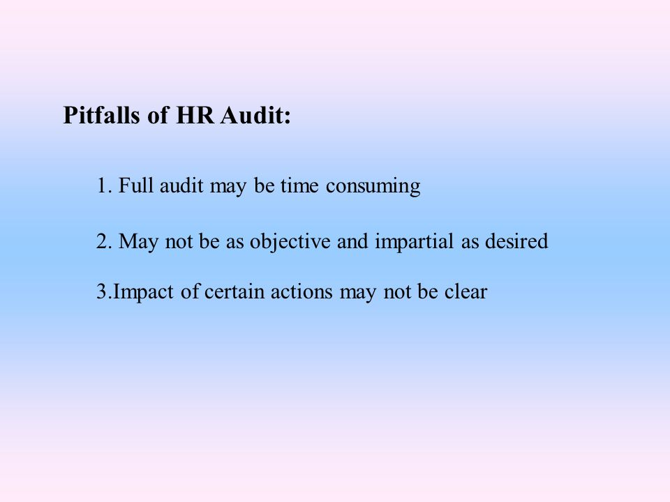 Pitfalls of HR Audit: 1. Full audit may be time consuming