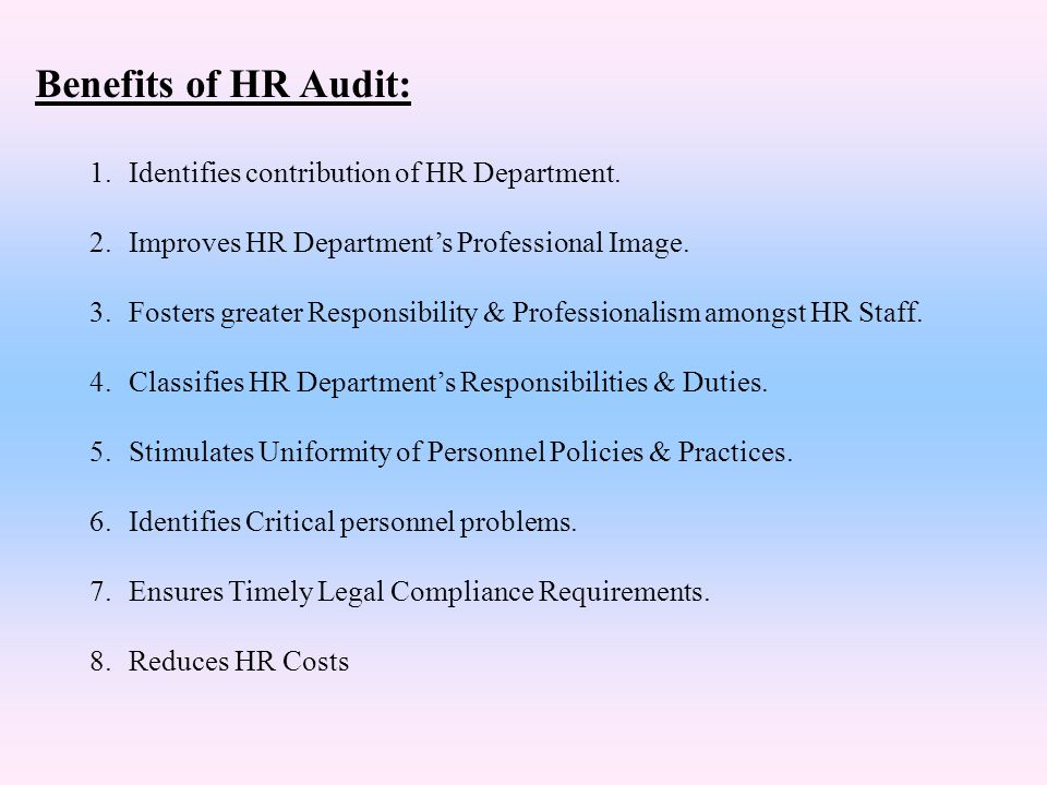 Benefits of HR Audit: Identifies contribution of HR Department.