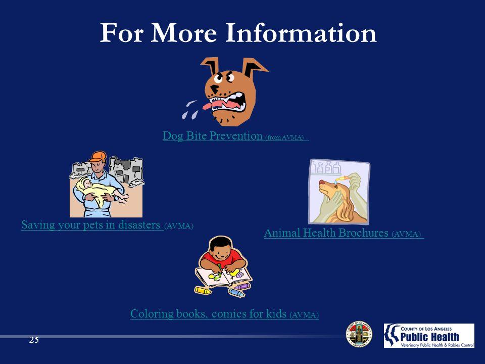 For More Information Dog Bite Prevention (from AVMA)