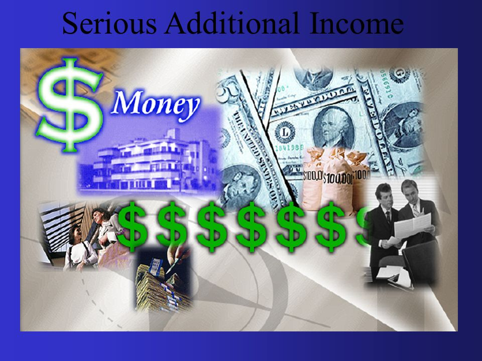 Serious Additional Income