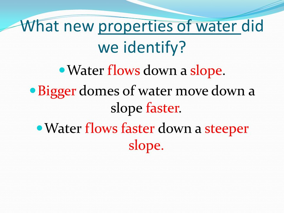 What new properties of water did we identify