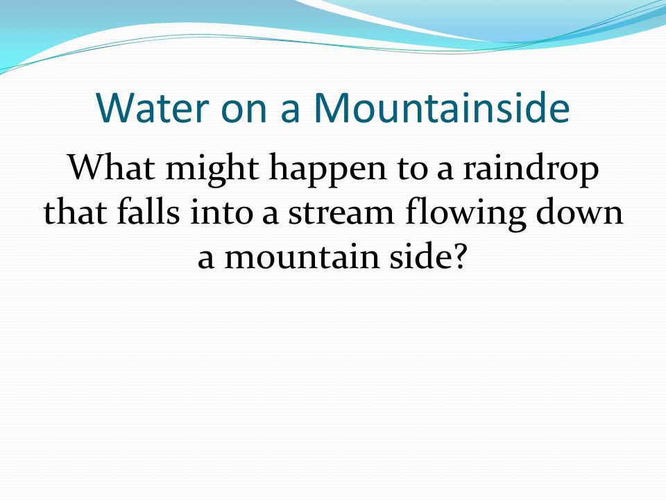 Water on a Mountainside