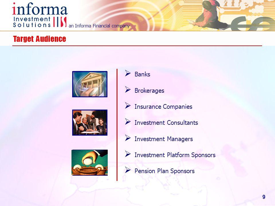 Target Audience Banks Brokerages Insurance Companies
