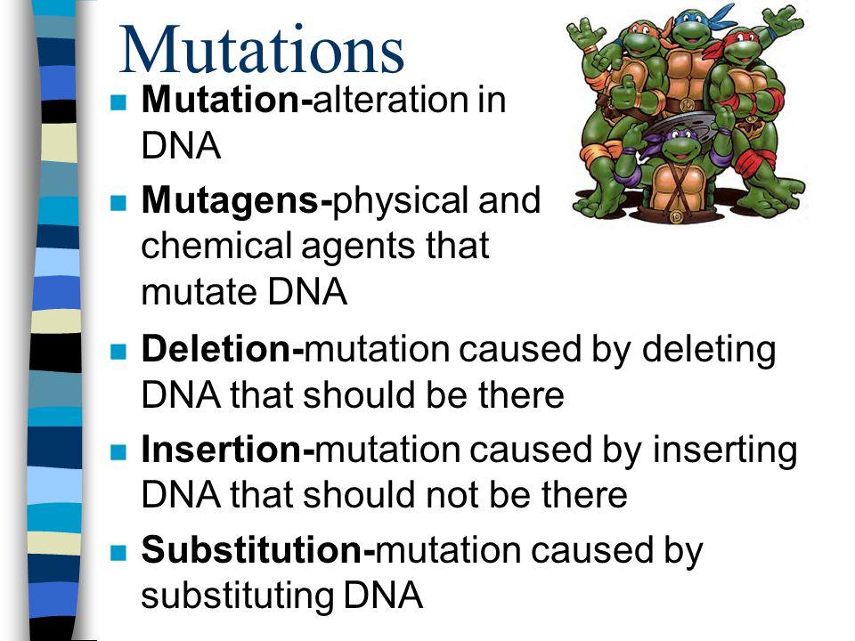 Mutations Mutation-alteration in DNA