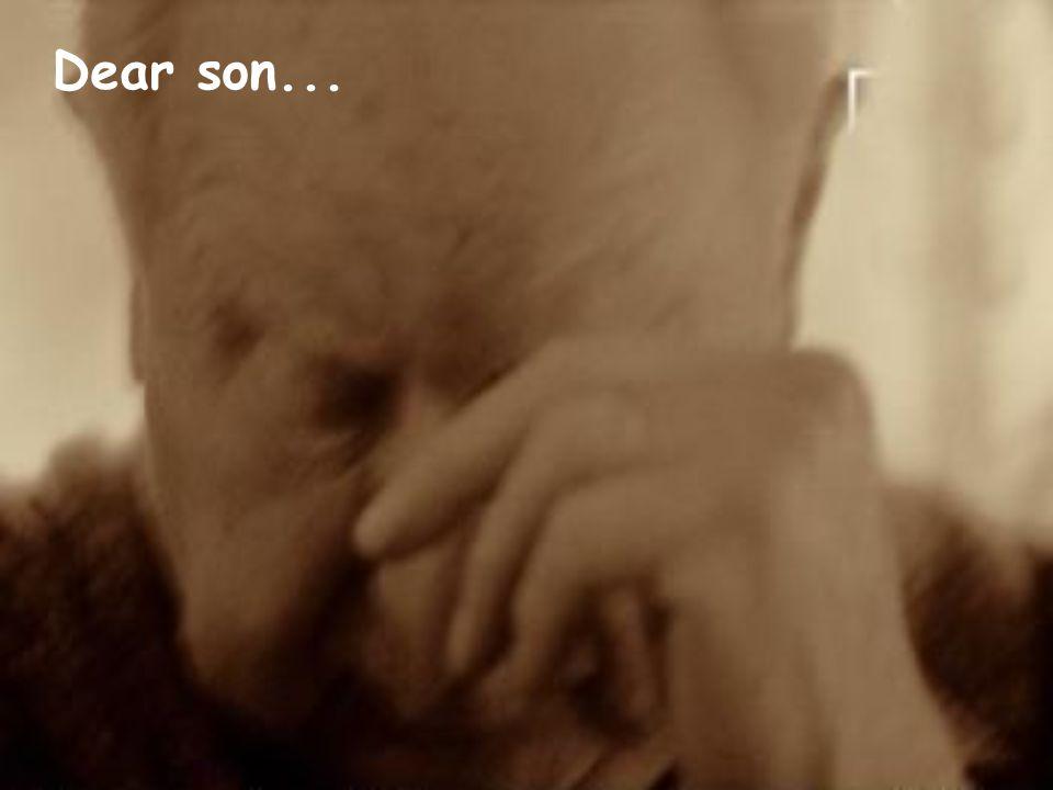 Dear son...