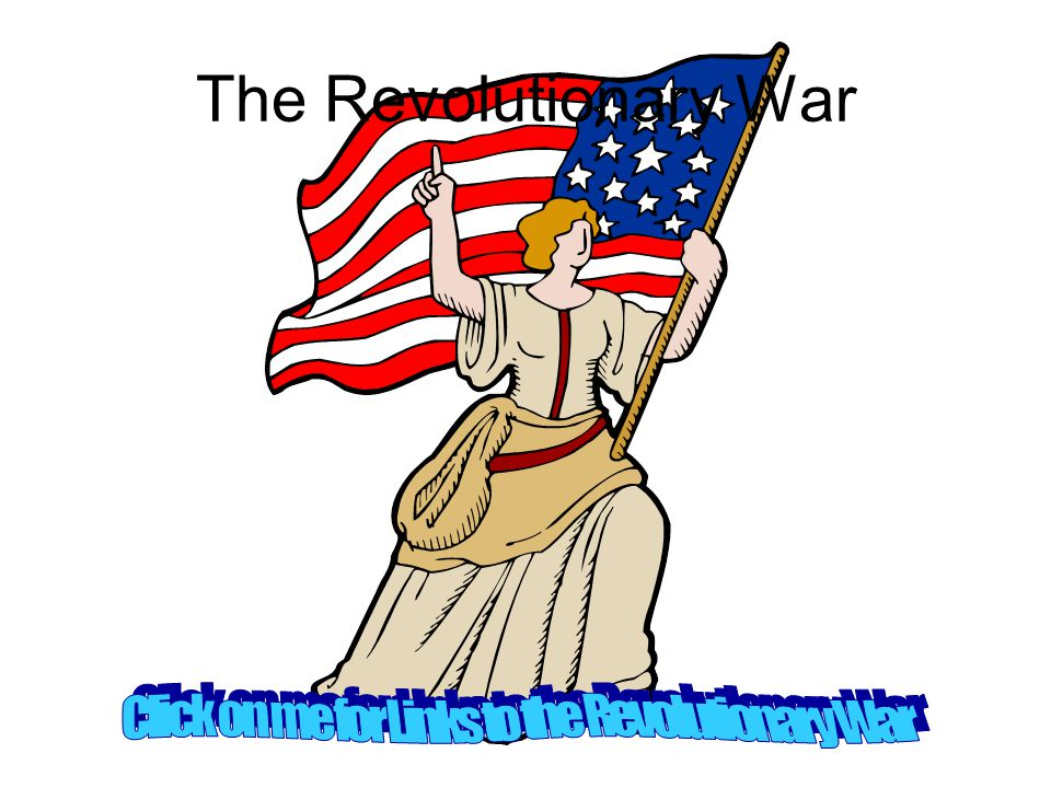Click on me for Links to the Revolutionary War