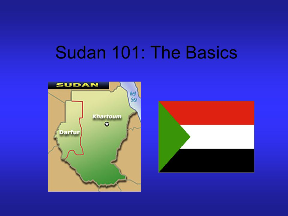 Sudan 101: The Basics