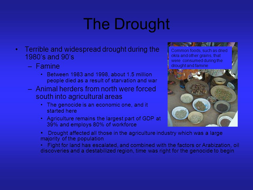 The Drought Terrible and widespread drought during the 1980's and 90's