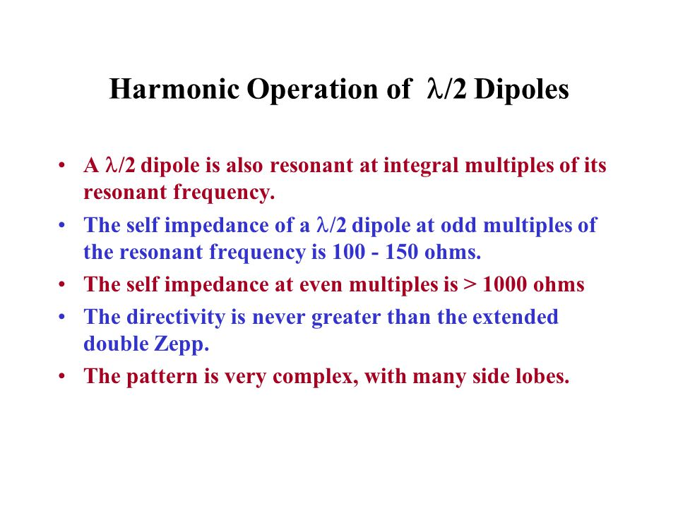 Harmonic Operation of /2 Dipoles