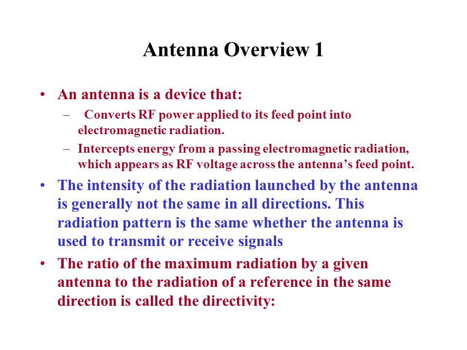 Antenna Overview 1 An antenna is a device that: