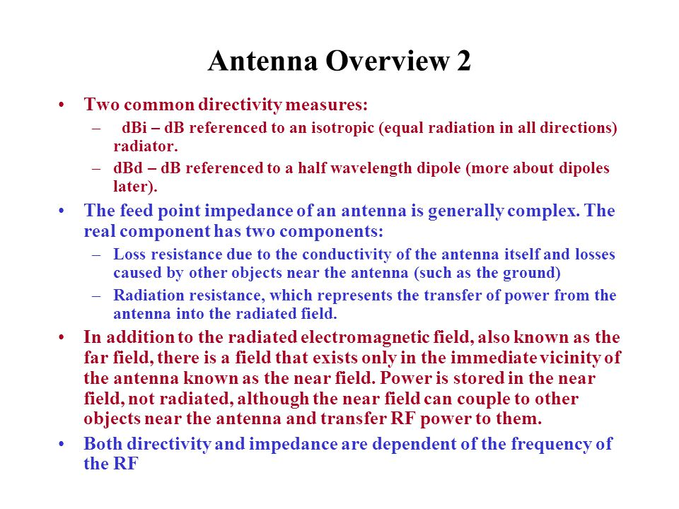 Antenna Overview 2 Two common directivity measures: