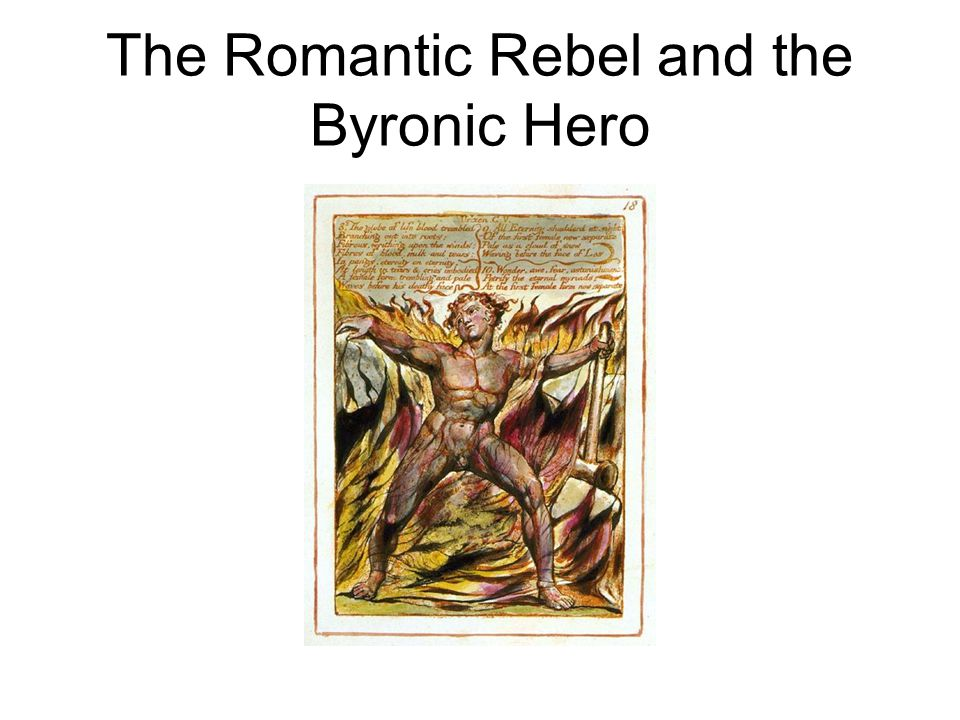 The Romantic Rebel and the Byronic Hero