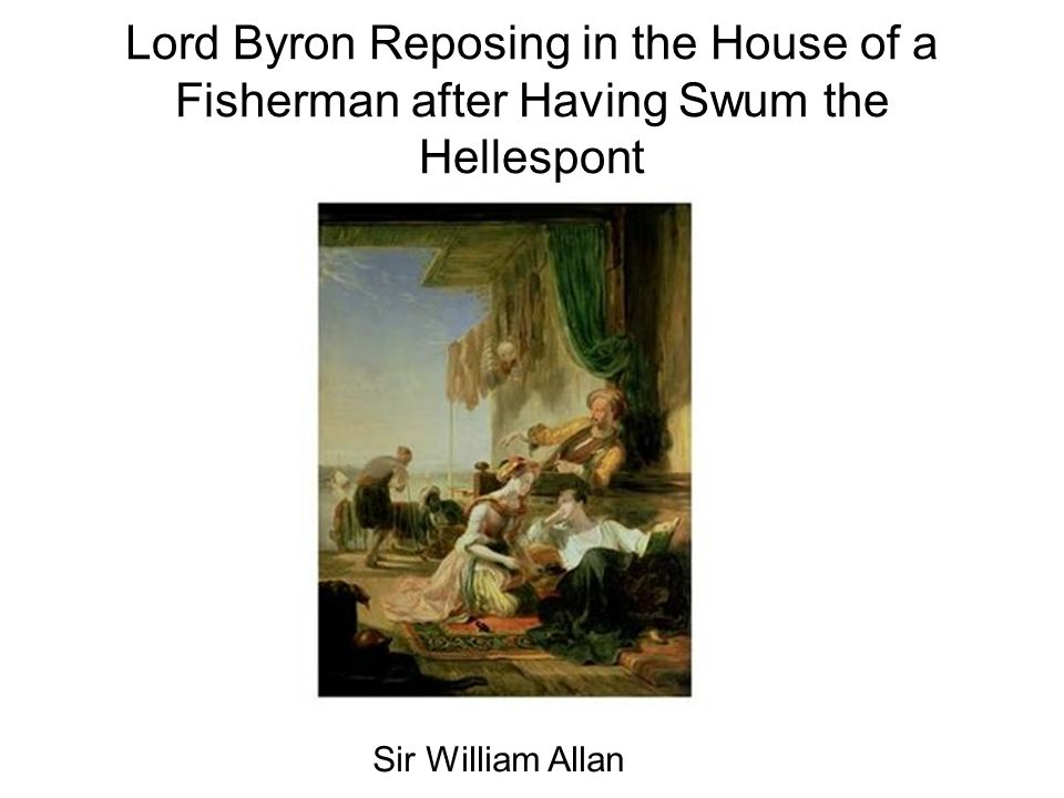 Lord Byron Reposing in the House of a Fisherman after Having Swum the Hellespont