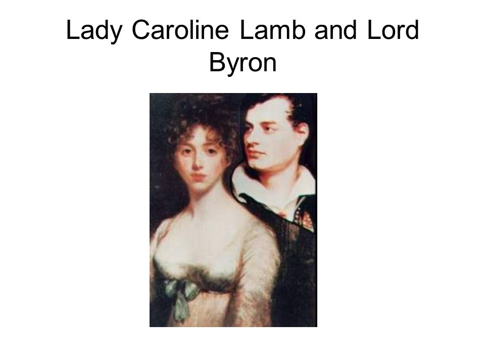 Lady Caroline Lamb and Lord Byron