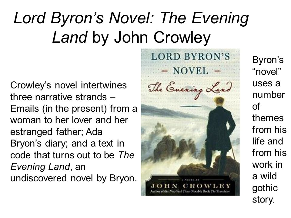 Lord Byron's Novel: The Evening Land by John Crowley