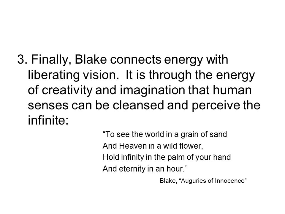 3. Finally, Blake connects energy with liberating vision