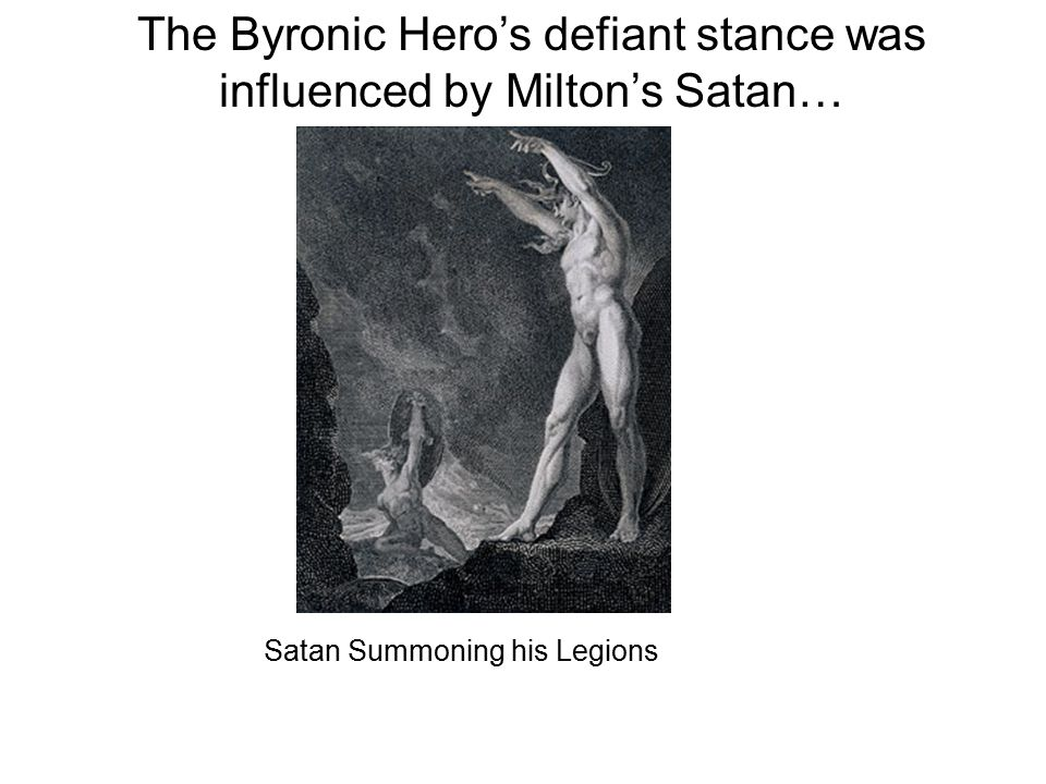 The Byronic Hero's defiant stance was influenced by Milton's Satan…
