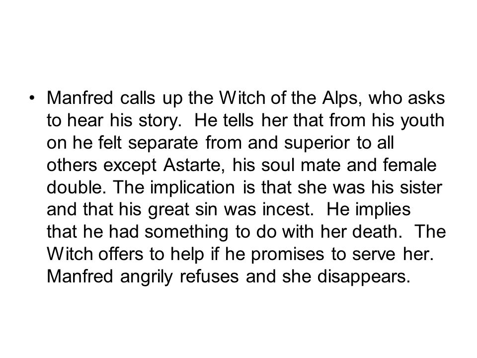 Manfred calls up the Witch of the Alps, who asks to hear his story