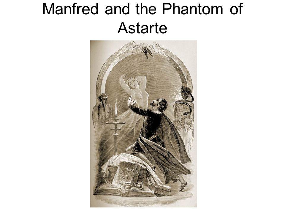 Manfred and the Phantom of Astarte