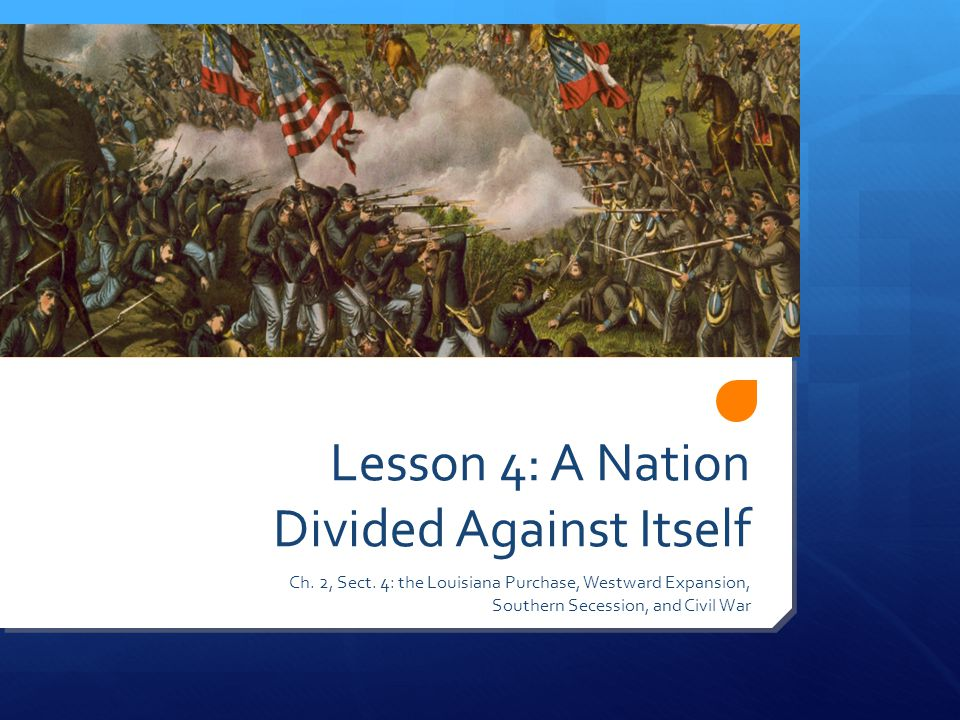 Lesson 4: A Nation Divided Against Itself