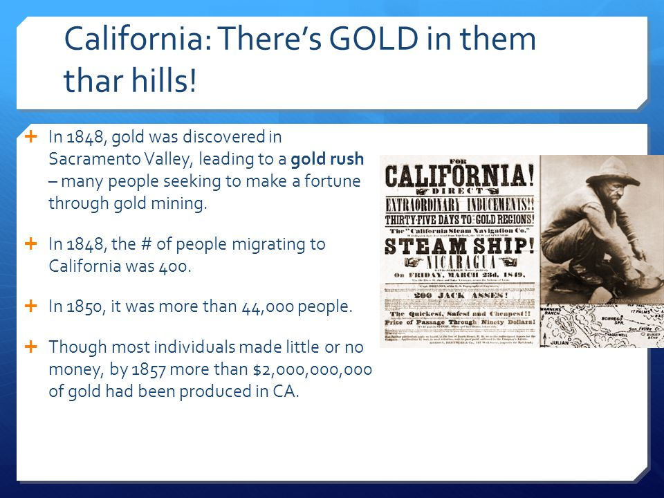 California: There's GOLD in them thar hills!