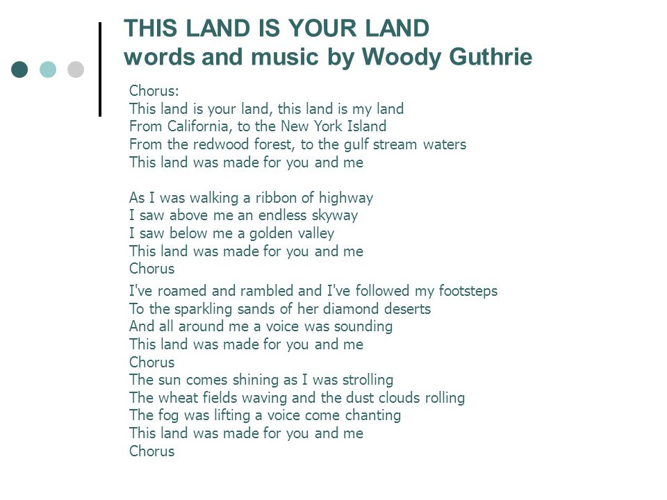 THIS LAND IS YOUR LAND words and music by Woody Guthrie