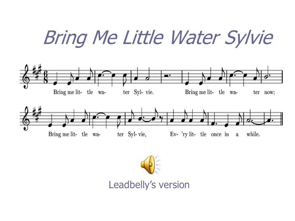 Bring Me Little Water Sylvie
