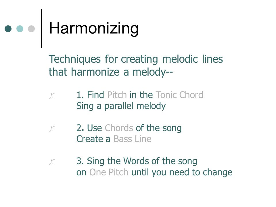 Harmonizing Techniques for creating melodic lines