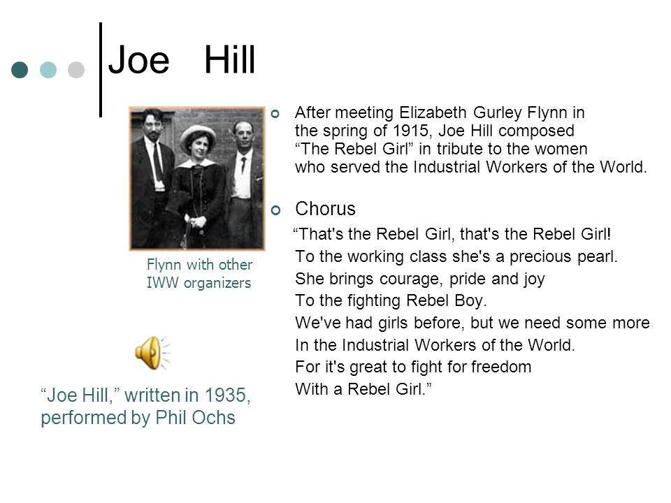 Joe Hill Chorus Joe Hill, written in 1935, performed by Phil Ochs