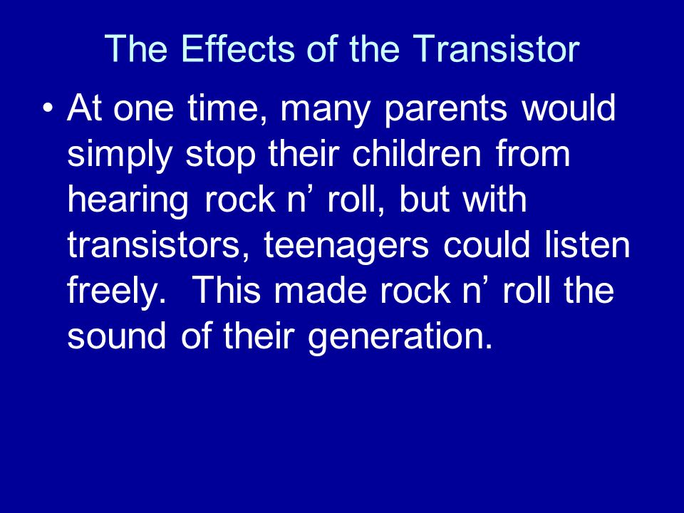 The Effects of the Transistor