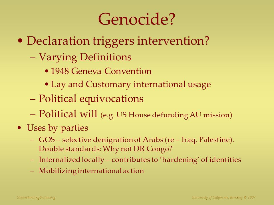 Genocide Declaration triggers intervention Varying Definitions