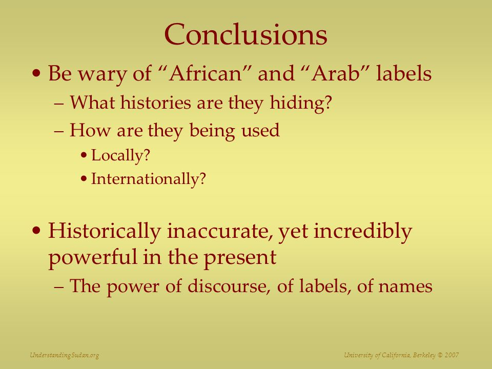 Conclusions Be wary of African and Arab labels