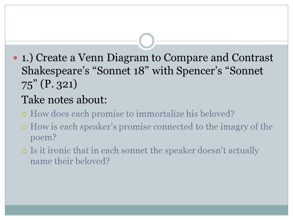 1.) Create a Venn Diagram to Compare and Contrast Shakespeare's Sonnet 18 with Spencer's Sonnet 75 (P. 321)