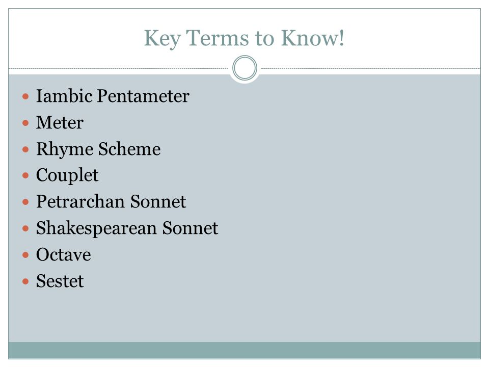 Key Terms to Know! Iambic Pentameter Meter Rhyme Scheme Couplet