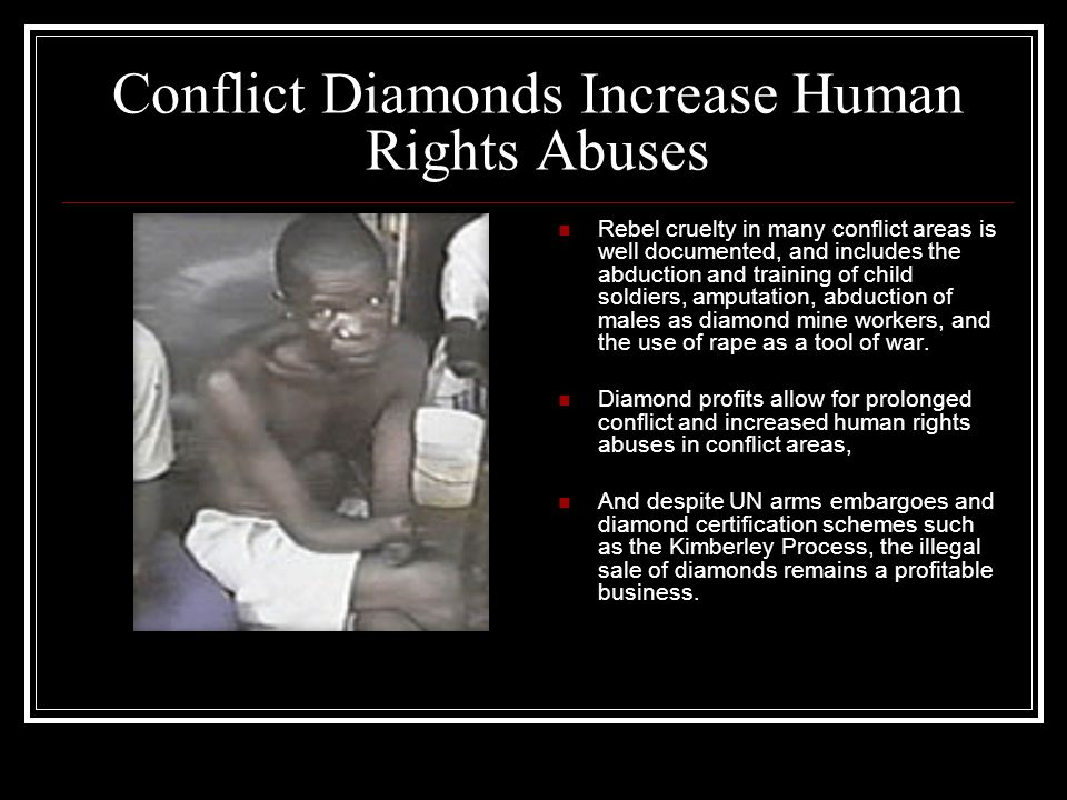 Conflict Diamonds Increase Human Rights Abuses