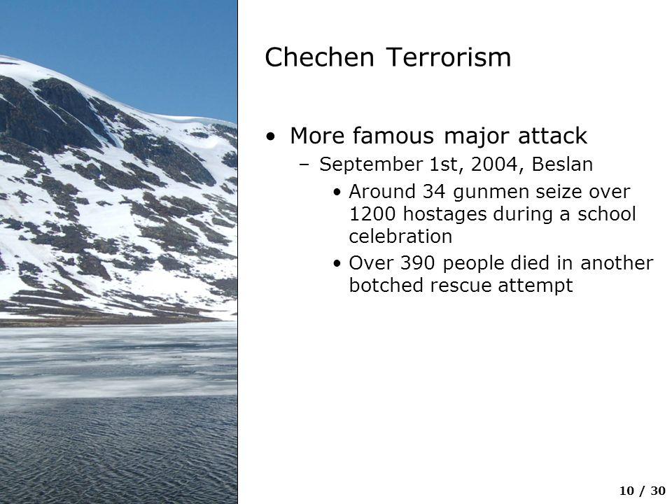 Chechen Terrorism More famous major attack September 1st, 2004, Beslan