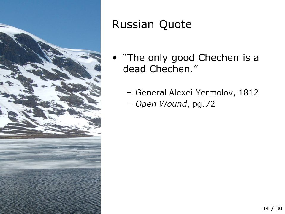 Russian Quote The only good Chechen is a dead Chechen.