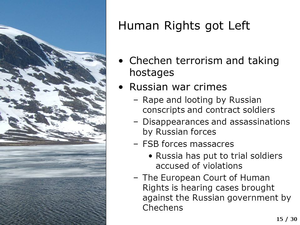 Human Rights got Left Chechen terrorism and taking hostages