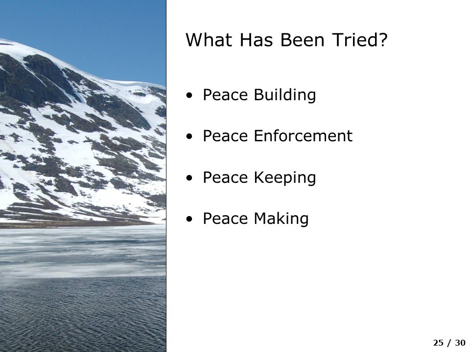 What Has Been Tried Peace Building Peace Enforcement Peace Keeping