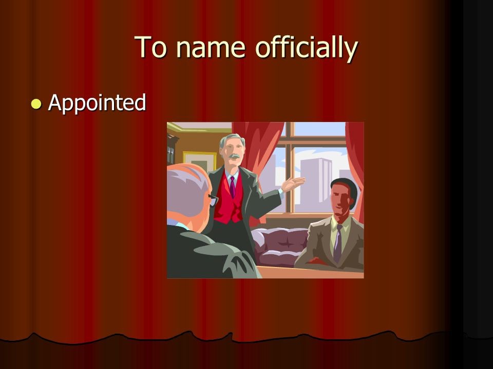 To name officially Appointed