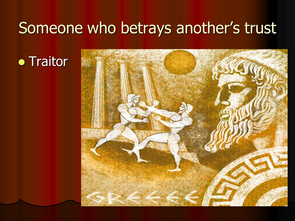 Someone who betrays another's trust