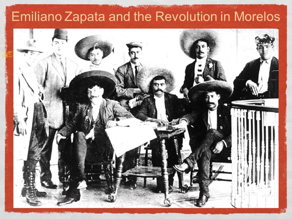 Emiliano Zapata and the Revolution in Morelos