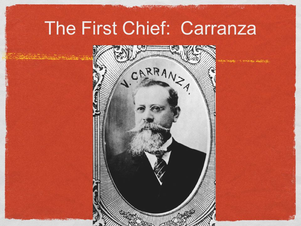 The First Chief: Carranza