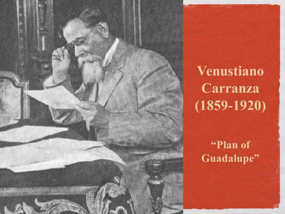 Venustiano Carranza (1859-1920)